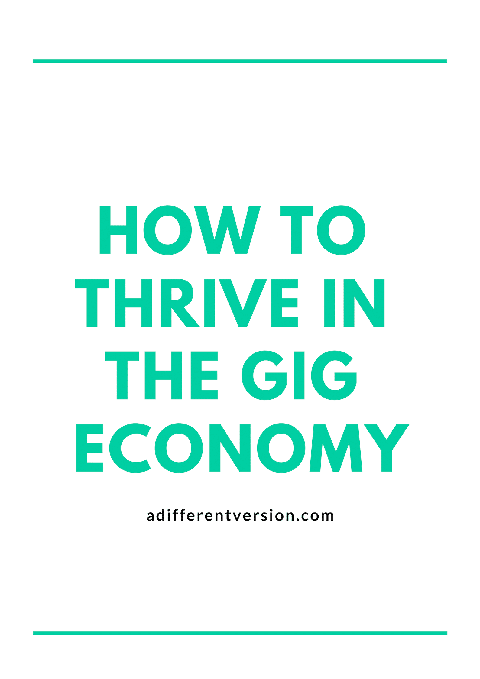 Photo of How To Thrive In The Gig Economy