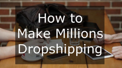 Photo of How Can You Make Millions Dropshipping?