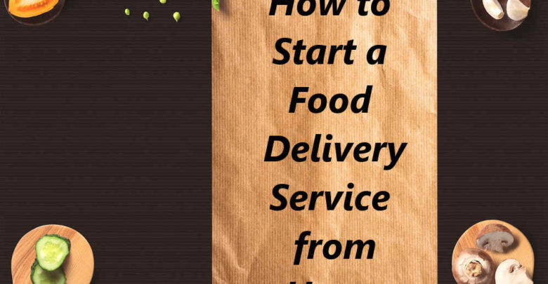 how to start a food delivery service from home