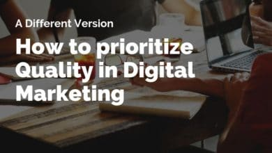 Photo of How To Prioritize Quality In Digital Marketing
