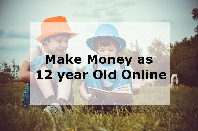 how to make money as 12 year old online