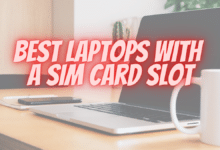 Photo of 10 Best Laptops With a SIM Card Slot: LTE Connectivity in 2021