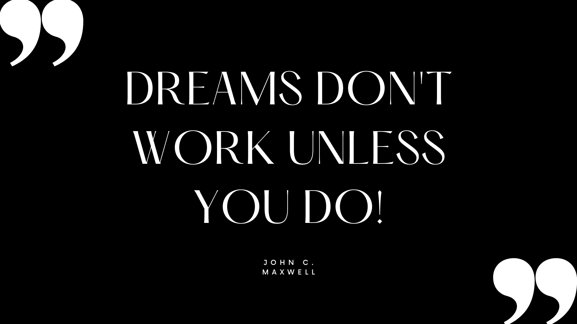 Dreams dont work unless you do John C Maxell Featured Image
